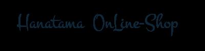 Hanatama OnLine-Shop